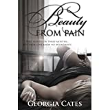 Beauty From Pain (Beauty Series) ~ Georgia Cates