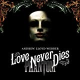 Love Never Dies [2 CD]by Andrew Lloyd Webber