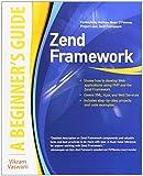 Zend Framework, A Beginner's Guide