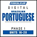 Portuguese (Brazilian) Phase 1, Unit 16-20: Learn to Speak and Understand Brazilian Portuguese with Pimsleur Language Programs Audiobook by  Pimsleur Narrated by  Pimsleur