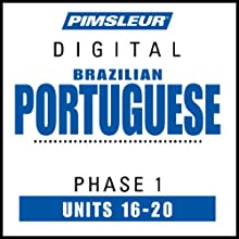 Portuguese (Brazilian) Phase 1, Unit 16-20: Learn to Speak and Understand Brazilian Portuguese with Pimsleur Language Programs  by Pimsleur Narrated by Pimsleur