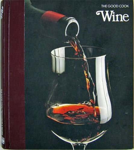 Wine (The Good Cook Techniques &amp; Recipes Series)