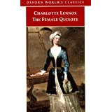 The Female Quixote: or The Adventures of Arabella (Oxford World's Classics)by Charlotte Lennox
