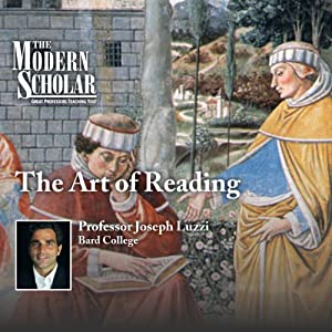 The Modern Scholar: The Art of Reading | [Professor Joseph Luzzi]