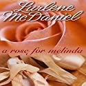 A Rose for Melinda Audiobook by Lurlene McDaniel Narrated by Julie McKay