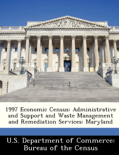 1997 Economic Census: Administrative and Support and Waste Management and Remediation Services: Maryland