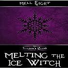Melting the Ice Witch: The Dragon's Hoard Hörbuch von Mell Eight Gesprochen von: Albert Black