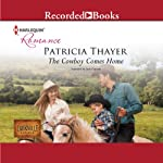 The Cowboy Comes Home | Patricia Thayer