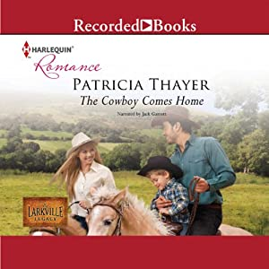 The Cowboy Comes Home | [Patricia Thayer]