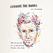 Running the Books: The Adventures of an Accidental Prison Librarian | [Avi Steinberg]