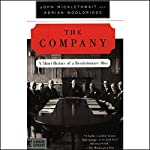 The Company: A Short History of a Revolutionary Idea [Modern Library Chronicles]   John Micklethwait,Adrian Wooldridge