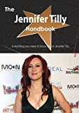 The Jennifer Tilly Handbook - Everything You Need to Know about Jennifer Tilly