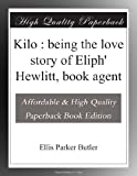 Kilo : being the love story of Eliph Hewlitt, book agent
