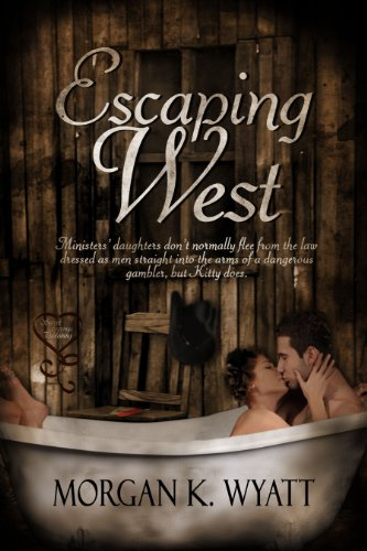 Book: Escaping West by Morgan K. Wyatt