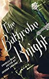 The Bathrobe Knight: Volume 1 (English Edition)