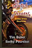 img - for Clutch and Throttle:Tales From Daytona book / textbook / text book