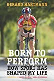 Born to Perform: How Sport Has Shaped My Life