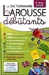 Dictionnaire Larousse des d�butants :...