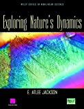 img - for Exploring Nature's Dynamics (Wiley Series in Nonlinear Science) by E. Atlee Jackson (2001-05-02) book / textbook / text book