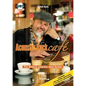 Acoustic Rock cafe, fur Gitarre solo, m. Audio-CD Detlef Bunk