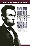 img - for Abraham Lincoln and the Second American Revolution book / textbook / text book