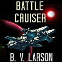 Battle Cruiser: Lost Colonies, Book 1 (       UNABRIDGED) by B. V. Larson Narrated by Edoardo Ballerini