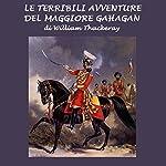 Le terribili avventure del maggiore Gahagan | William M. Thackeray