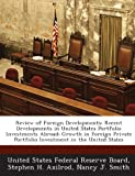 Review of Foreign Developments: Recent Developments in United States Portfolio Investments Abroad; Growth in Foreign Private Portfolio Investment in the United States