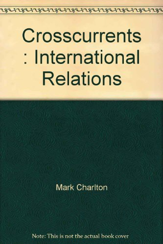 Crosscurrents : International Relations