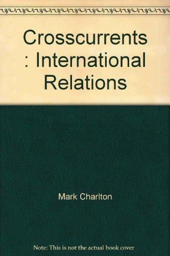 Crosscurrents : International Relations