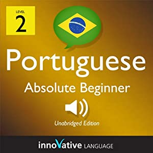 Learn Portuguese - Level 2: Absolute Beginner Portuguese, Volume 2: Lessons 1-25 Audiobook