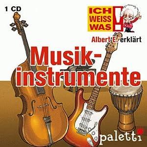 Albert E. erklärt Musikinstrumente (Ich weiß was) Hörbuch