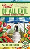 Fruit of All Evil (A Farmers' Market Mystery) [Mass Market Paperback]