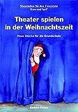 Image de Theater spielen in der Weihnachtszeit: Neue Stücke für die Grundschule