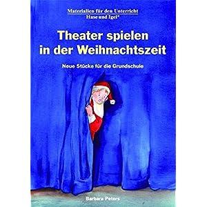 Theater spielen in der Weihnachtszeit: Neue Stücke für die Grundschule