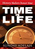 Time is Life: History Makers Honor Time