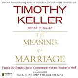 img - for The Meaning of Marriage: Facing the Complexities of Commitment with the Wisdom of God book / textbook / text book