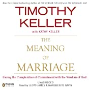 The Meaning of Marriage: Facing the Complexities of Commitment with the Wisdom of God | [Timothy Keller]