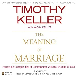 The Meaning of Marriage: Facing the Complexities of Commitment with the Wisdom of God Audiobook