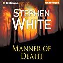 Manner of Death: Alan Gregory Series, Book 7 Audiobook by Stephen White Narrated by Dick Hill