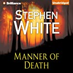 Manner of Death: Alan Gregory Series, Book 7 (       UNABRIDGED) by Stephen White Narrated by Dick Hill