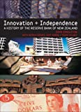 img - for Innovation and Independence: The Reserve Bank of New Zealand book / textbook / text book