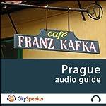 Prague (Audio Guide CitySpeaker) | Marlène Duroux,Olivier Maisonneuve
