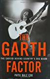 img - for The Garth Factor: The Career Behind Country's Big Boom book / textbook / text book