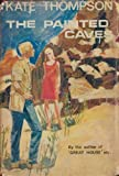 The Painted Caves (024559342X) by Thompson, Kate