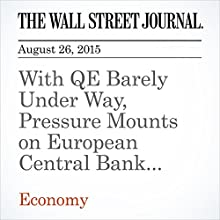 With QE Barely Under Way, Pressure Mounts on European Central Bank to Do More (       UNABRIDGED) by Brian Blackstone Narrated by Alexander Quincy