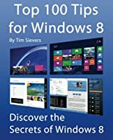 Top 100 Tips for Windows 8 Front Cover