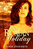 img - for Her Roman Holiday book / textbook / text book