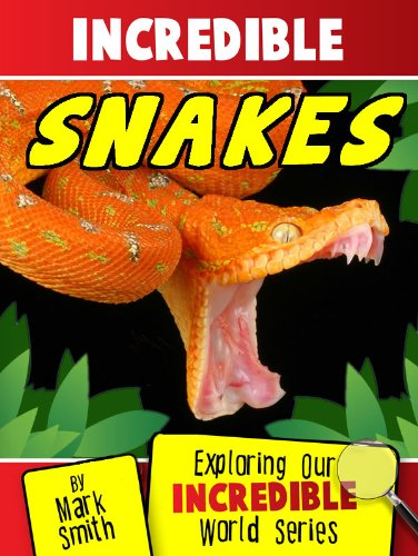Free Kindle Book : Incredible Snakes: Fun Animal Books for Kids With Facts & Incredible Photos (Exploring Our Incredible World Children