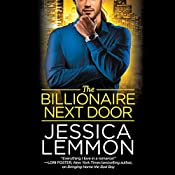 The Billionaire Next Door: Billionaire Bad Boys, Book 2 | Jessica Lemmon